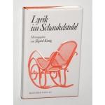 König, Sigurd [Hrsg.]: Lyrik im Schaukelstuhl. 1. Aufl., 1. - 5. Tsd. Gerlingen (Stuttgart), Bleicher, 1971. 8°. 191 S. Leinen. Schutzumschl. (ISBN 3-921097-07-X)